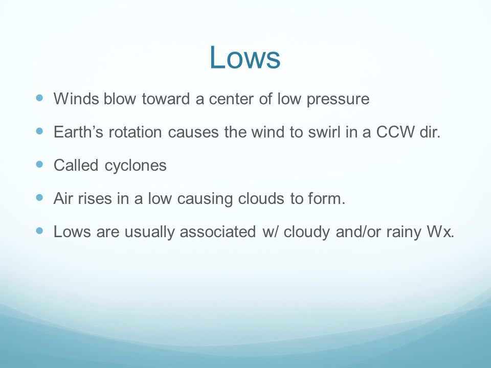 Lows Winds blow toward a center of low pressure