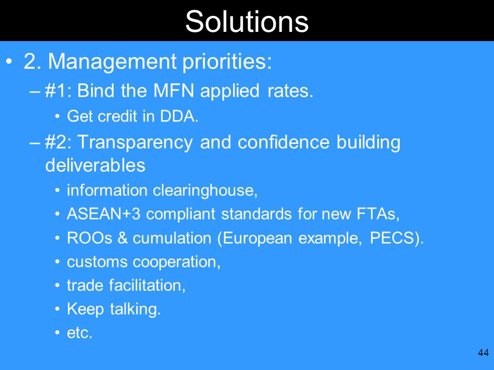 Solutions 2. Management priorities: #1: Bind the MFN applied rates.