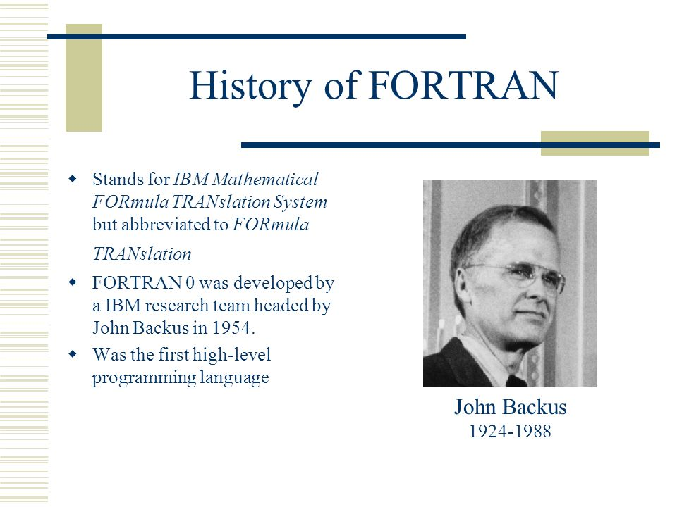 a history of fortran the first programming language An introduction to the fortran programming language reinhold bader and gilbert brietzke leibniz supercomputing centre.