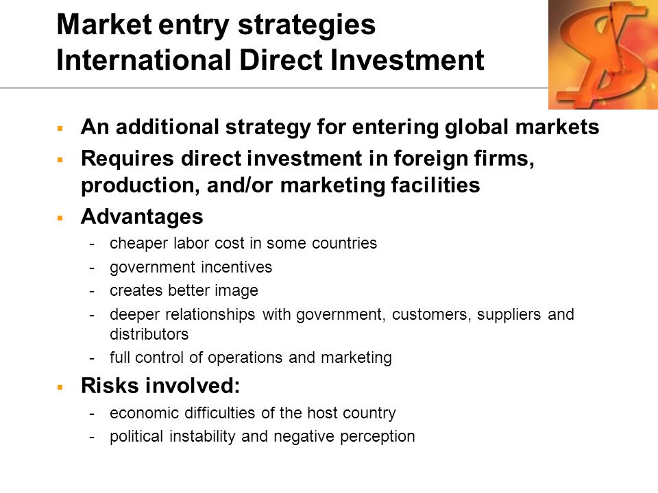 political risks and market entry modes (1995) model, a company's choice of market entry mode may be influenced by firm factors (firm-specific advantages, experience and strategic considerations) and also by environmental factors (demand and competitive conditions, political and economic conditions and socio.