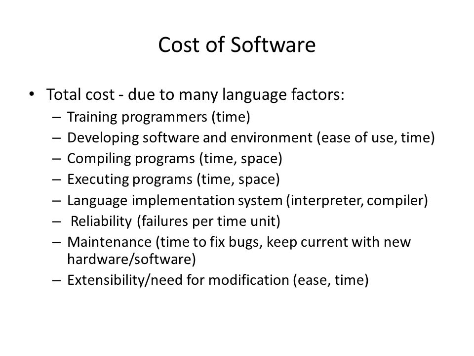 Cost of Software Total cost - due to many language factors: