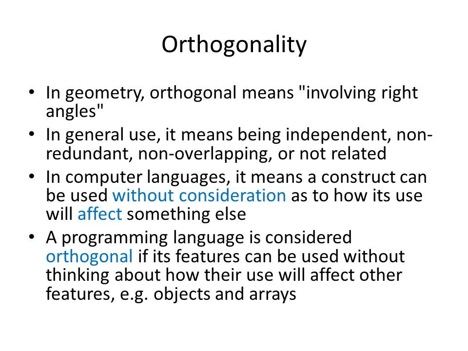 Orthogonality In geometry, orthogonal means involving right angles