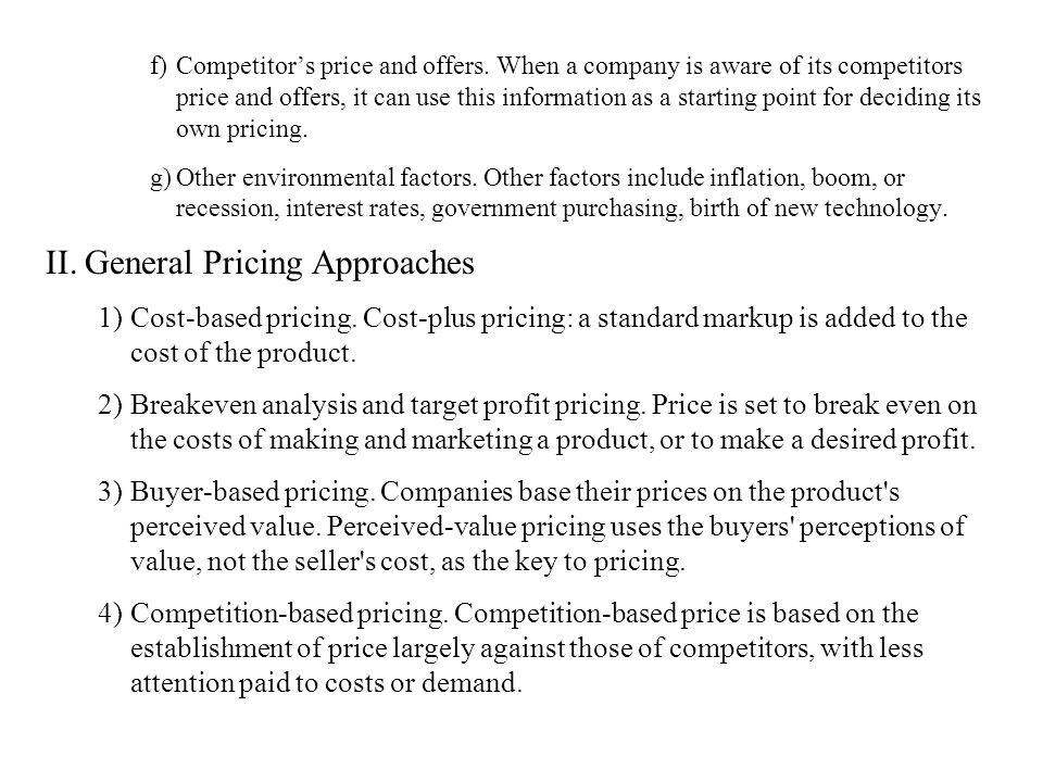 general pricing approaches written report For mcdonald's top management, this pricing strategy made perfect sense after   research, reports robert dolan, professor at harvard business school   cases two general strategies are most comn:on-penetration and skimming.