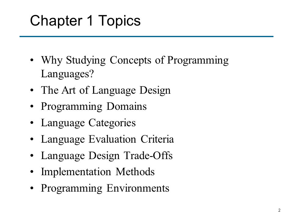 Chapter 1 Topics Why Studying Concepts of Programming Languages