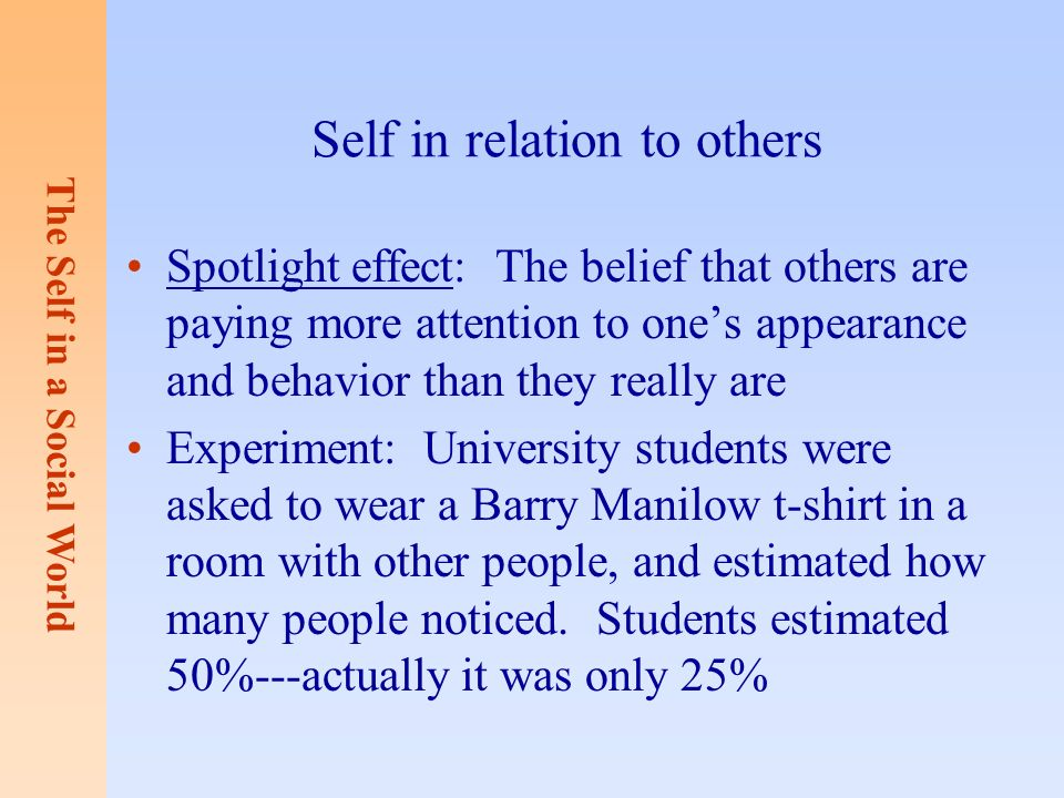 "the spotlight effect social psychology phenomenon essay They found that authenticity is not very important for the news spotlight  social behavior"" new york: psychology  to 201521637 you minha cause-effect essay."