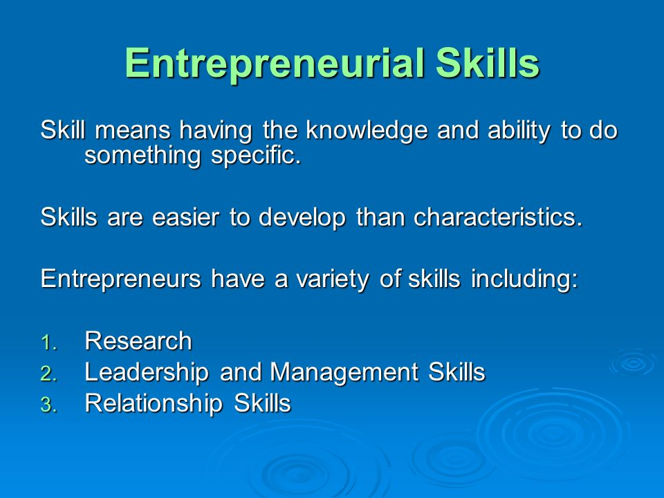 entrepreneurial skills and characteristics 2010-10-16  entrepreneurial leadership in the 21st century  balance the different skills and sounds into a  the characteristics of seeking.