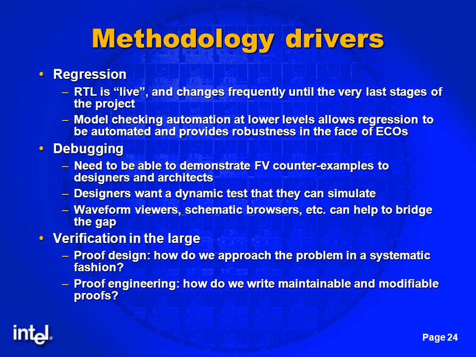 Methodology drivers Regression Debugging Verification in the large