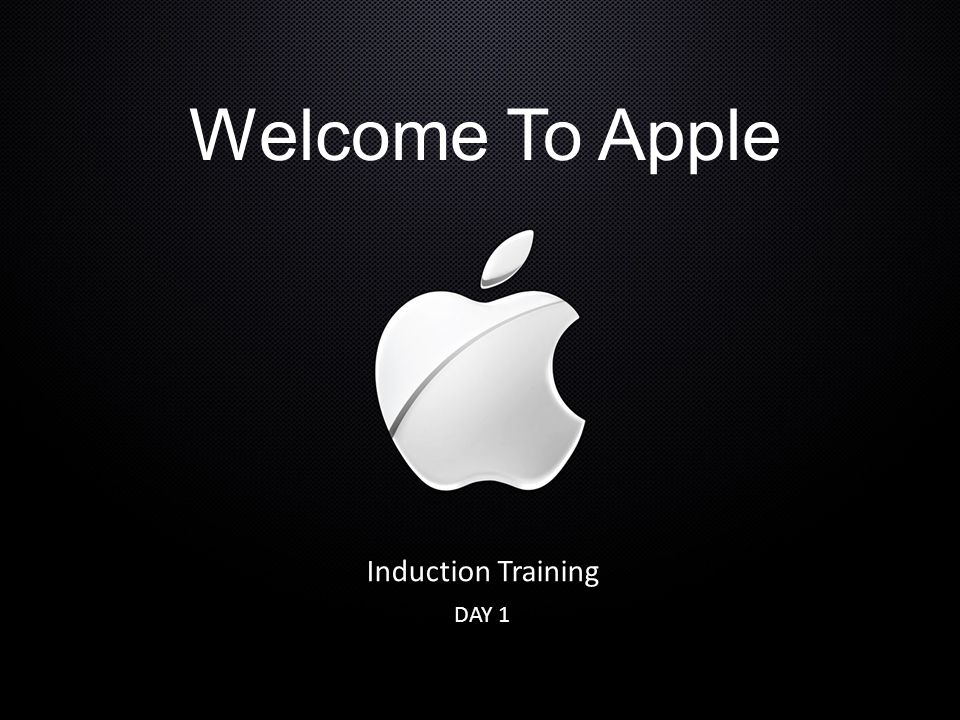 Welcome To Apple Induction Training DAY 1