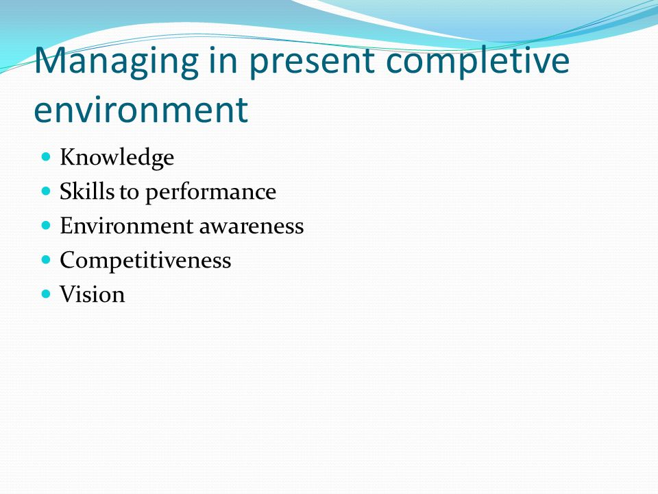 Managing in present completive environment