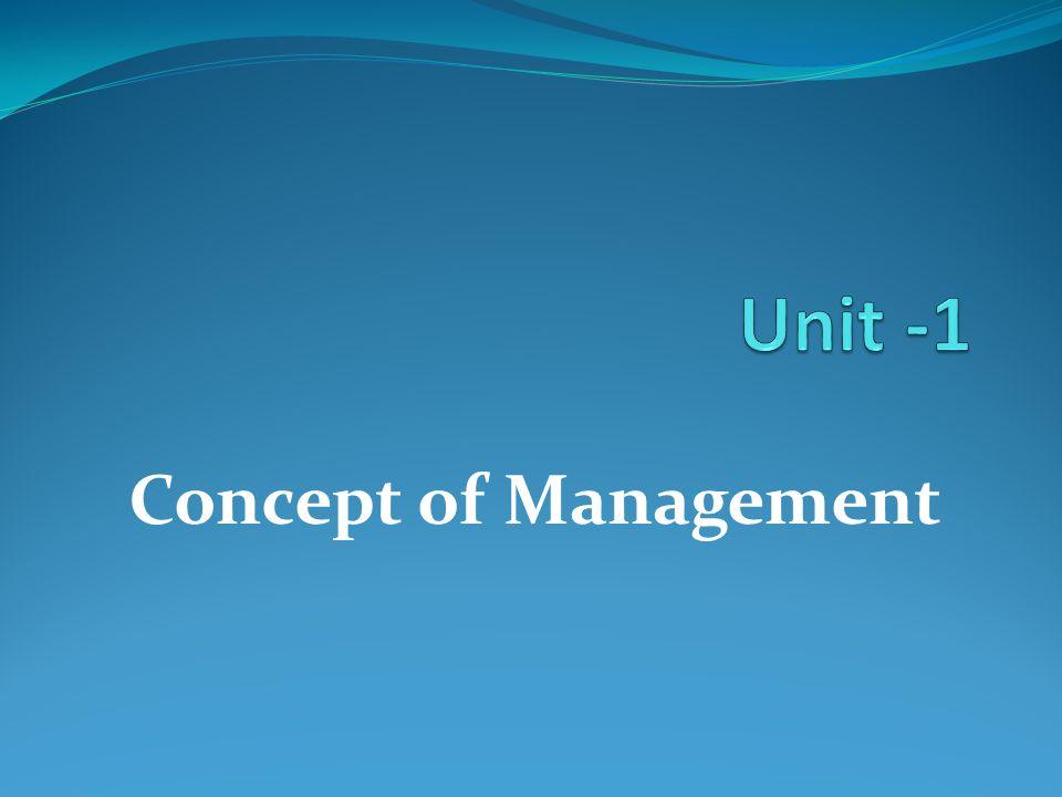 Unit -1 Concept of Management