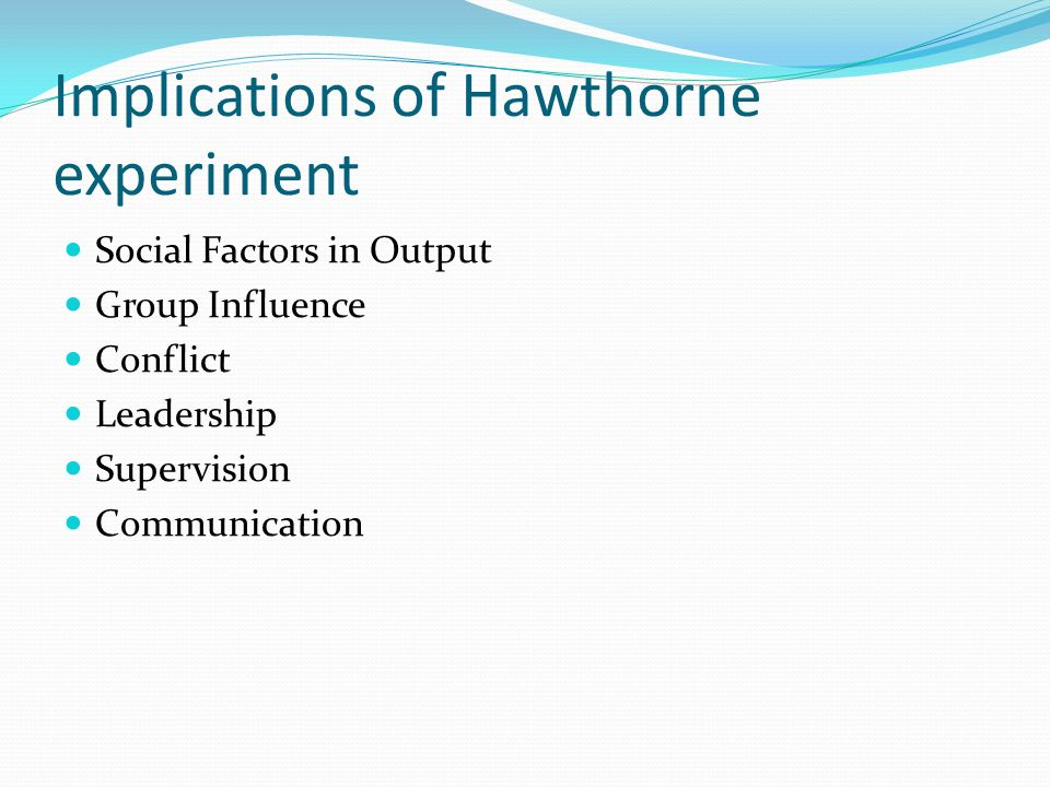 Implications of Hawthorne experiment