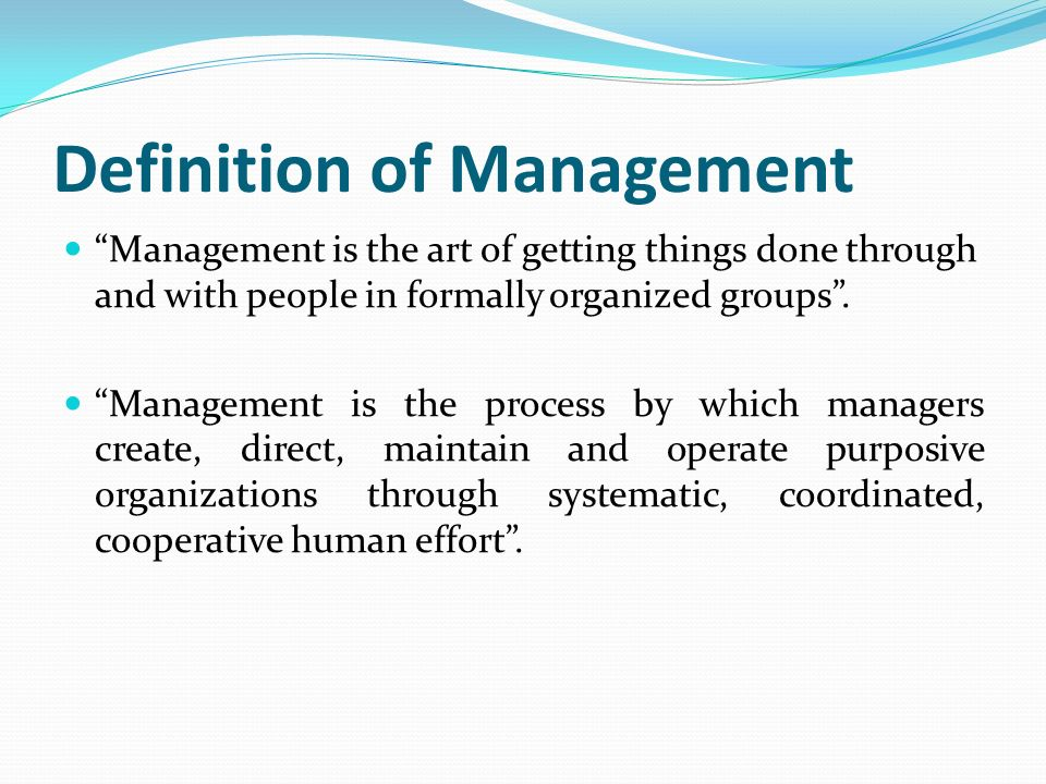 management is an art of getting things done through the group of people in formally organization Unit 1 chapter-1 introduction to mis  management is art of getting things done through and with the people  the total organization wide management information.
