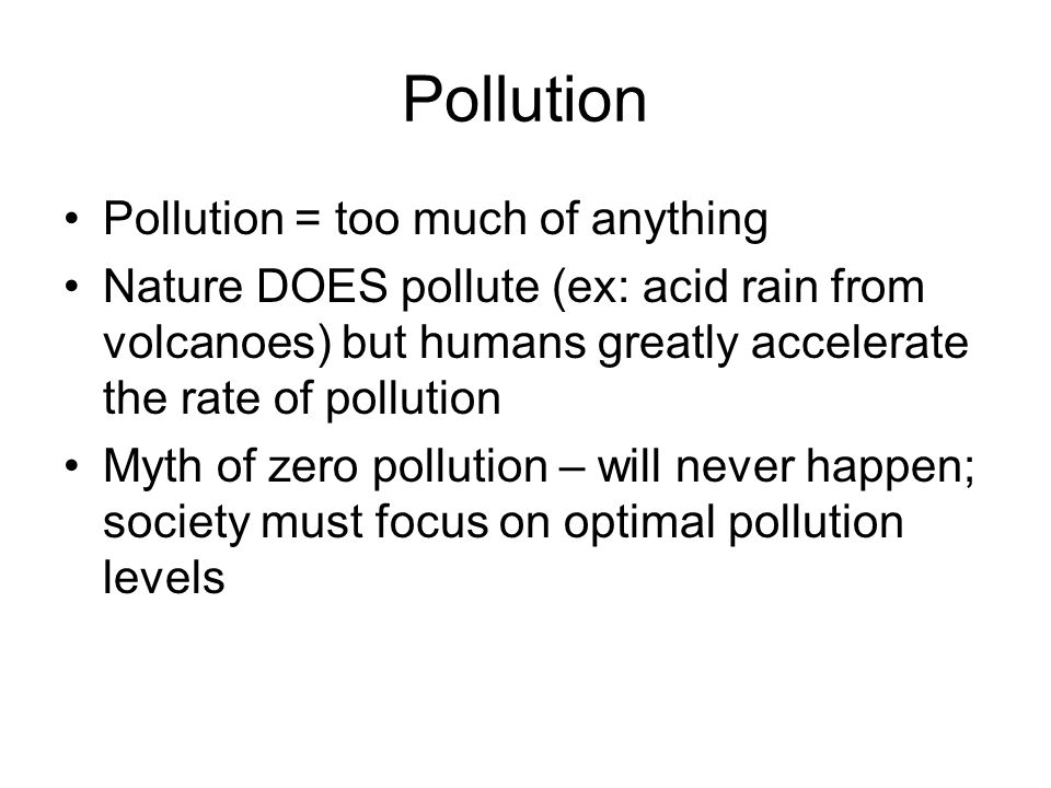 optimal levels of pollution The optimal level of pollution is that level at which the marginal cost of the last ppb reduction equals its marginal benefit most environmentalists hate it when people talk like this, but if we care about human welfare there is no denying that baxter was right.