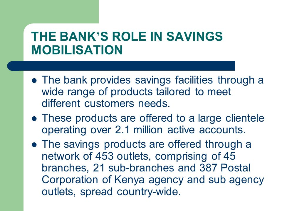 THE BANK'S ROLE IN SAVINGS MOBILISATION