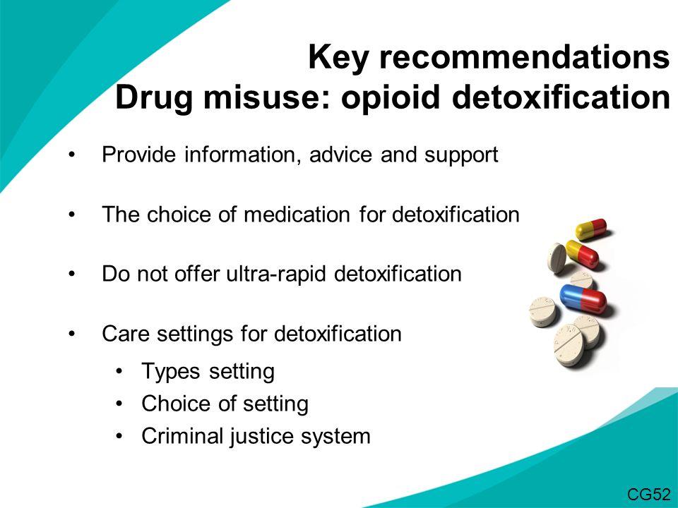 Key recommendations Drug misuse: opioid detoxification