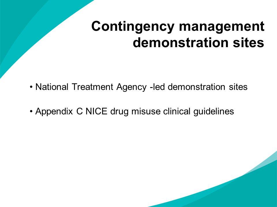Contingency management demonstration sites