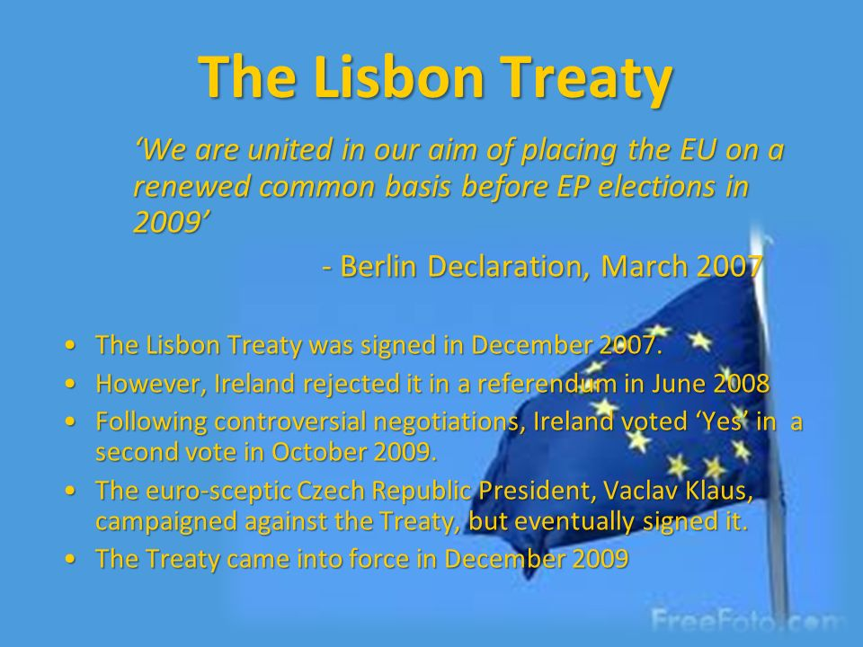 the lisbon treaty If it's a yes, we will say 'on we go', and if it's a no we will say 'we continue' jean-claude juncker, on the 2005 french referendum on the lisbon treaty [2] the.