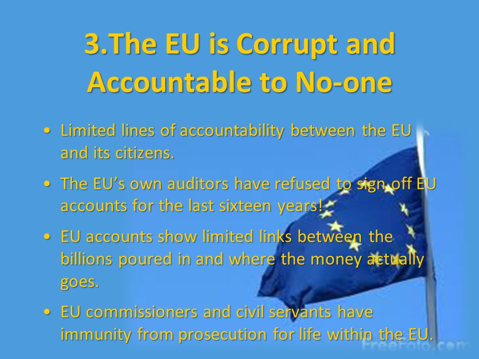 3.The EU is Corrupt and Accountable to No-one
