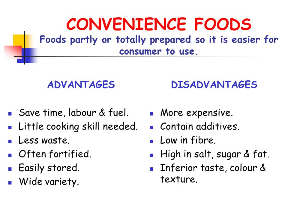 advantages and disadvantages of food processing Advantages of using microwave energy for solids and liquids is required to minimize over-processing eliminate such disadvantages of convective.
