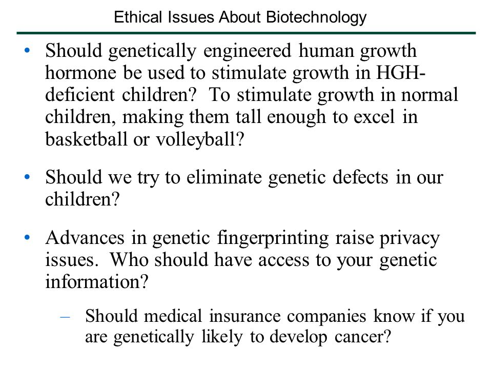 The moral dilemmas of genetic engineering