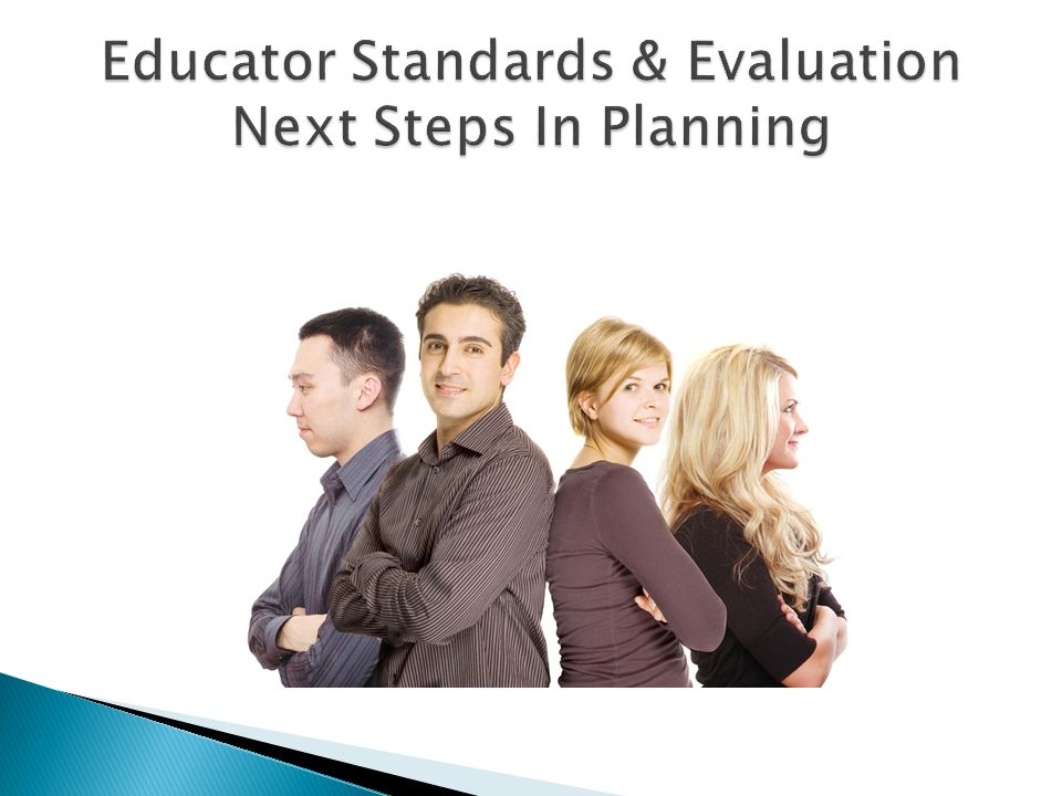 Educator Standards & Evaluation Next Steps In Planning