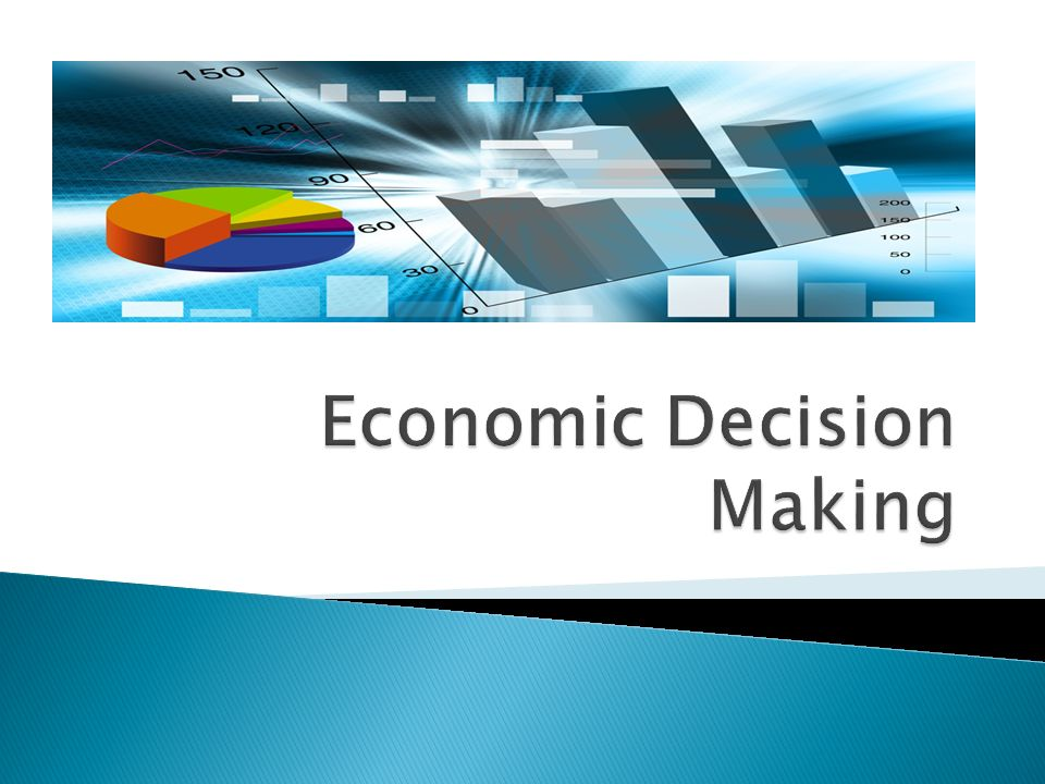 economic decision making What are three kinds of economic resources  money and products used in  making goods and services  economic decision-making.