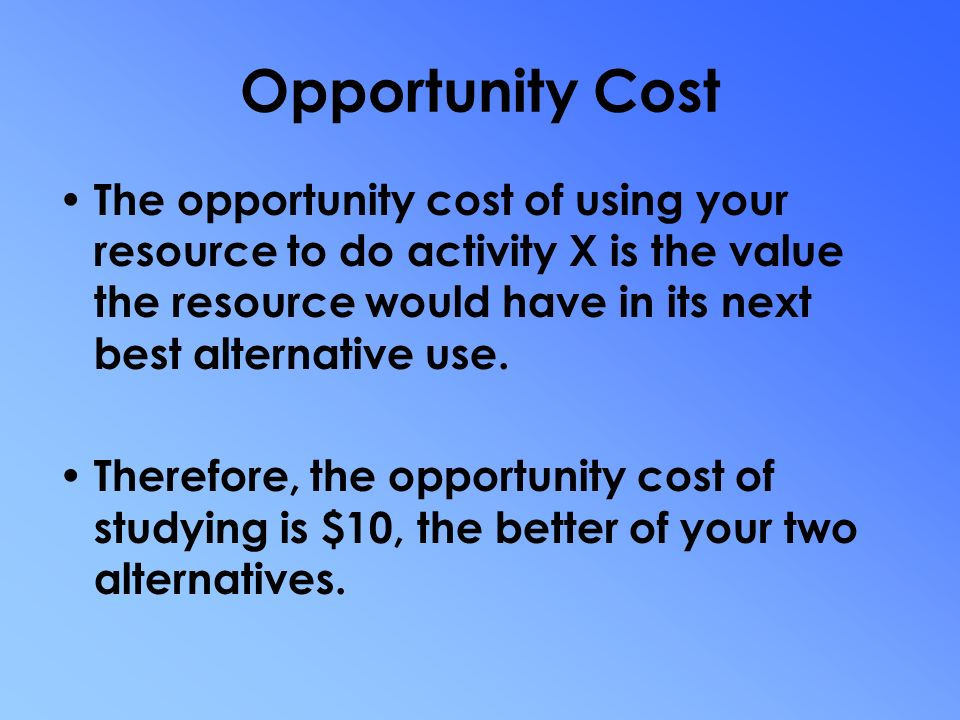 Opportunity costs are other uses of resources essay