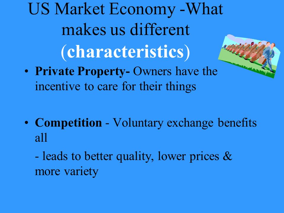 US Market Economy -What makes us different (characteristics)