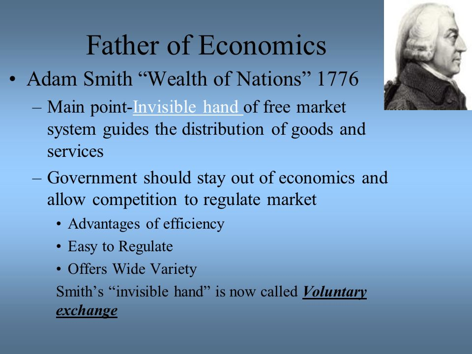 Father of Economics Adam Smith Wealth of Nations 1776