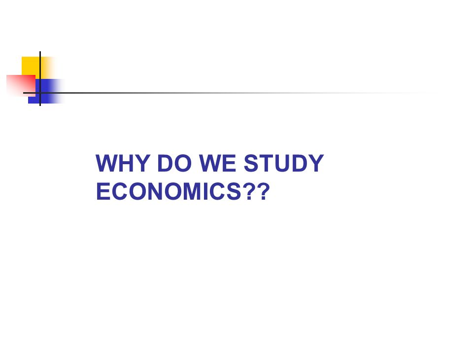 what does economics study This expression is used for the arguments of the utility function, that is, for the  objects the agent cares about in the canonical model, the only.