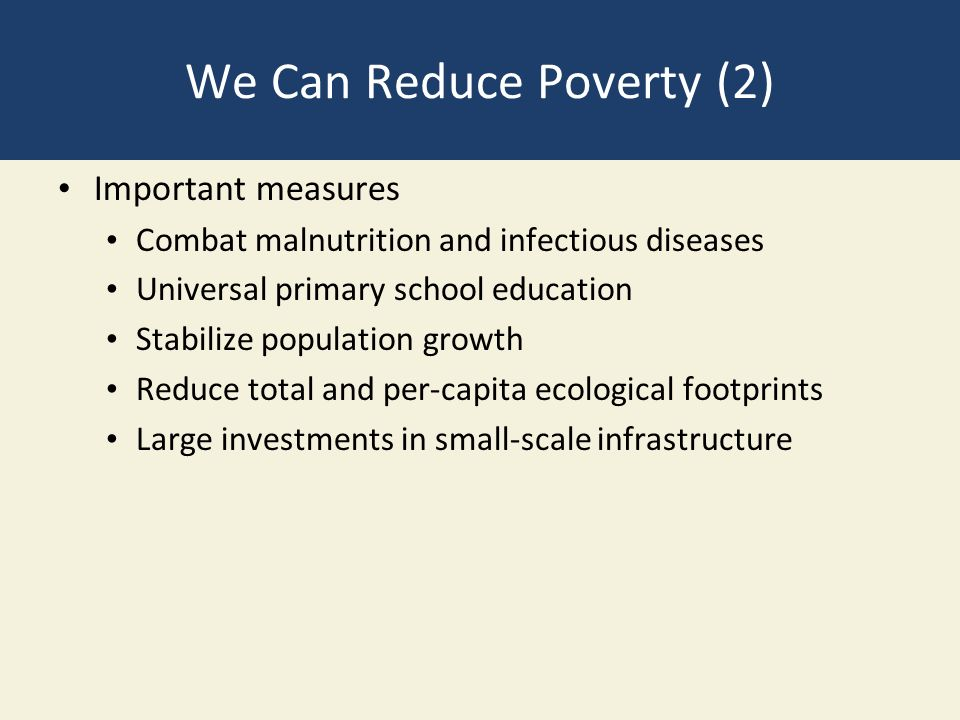 education is necessary to alleviate poverty Can science eliminate extreme poverty  support health and education systems and support governance and civil society structures these are necessary for science.