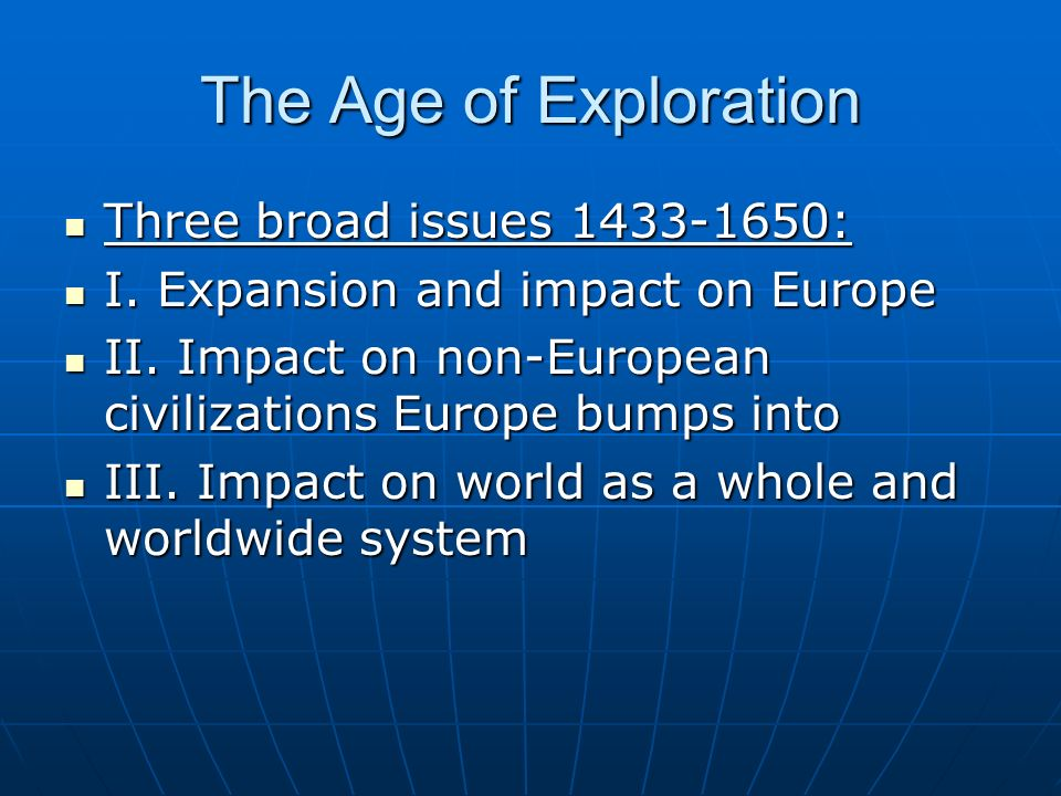 a look into the age of exploration A major motive for the age of discovery was the religious desire to  explorers  also wanted to voyage in search of individual wealth and fame.