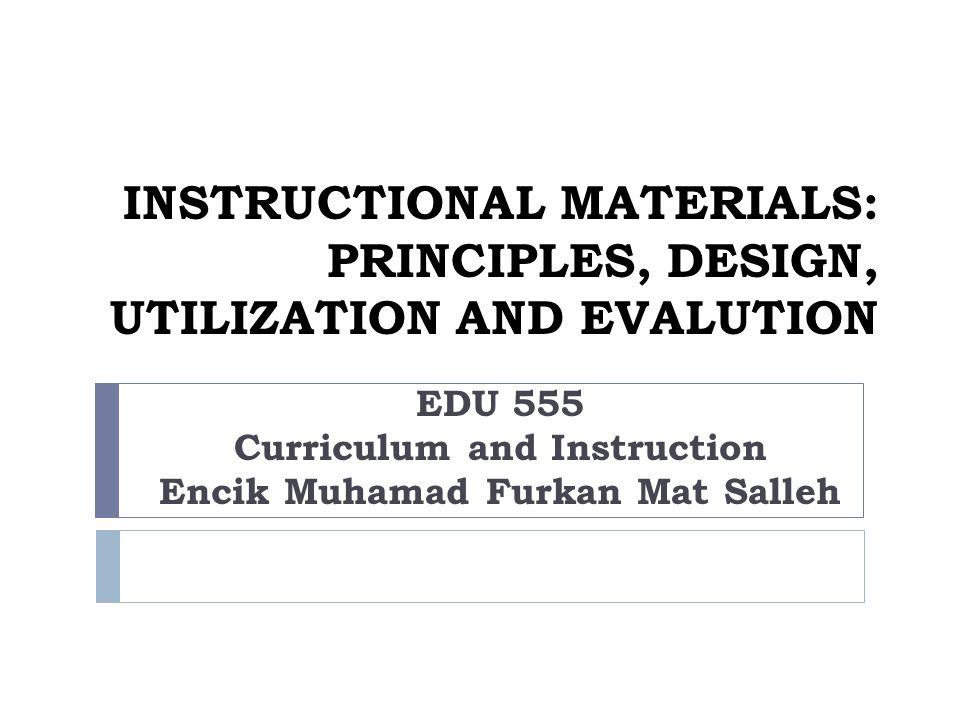 Instructional Materials Principles Design Utilization And Evalution Ppt Video Online Download