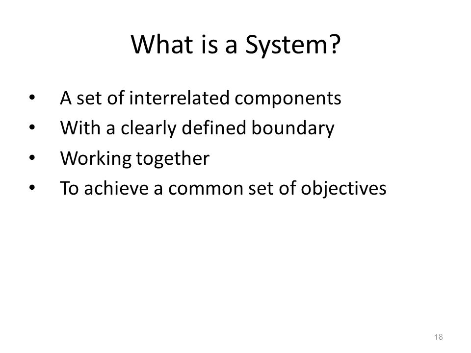 What is a System A set of interrelated components
