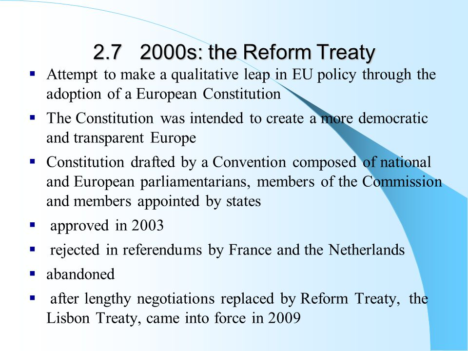 lisbon treaty and eu constitution One of the key criticisms of lisbon, which will face a public vote only in ireland, is that the treaty is simply the eu constitution by a different name.