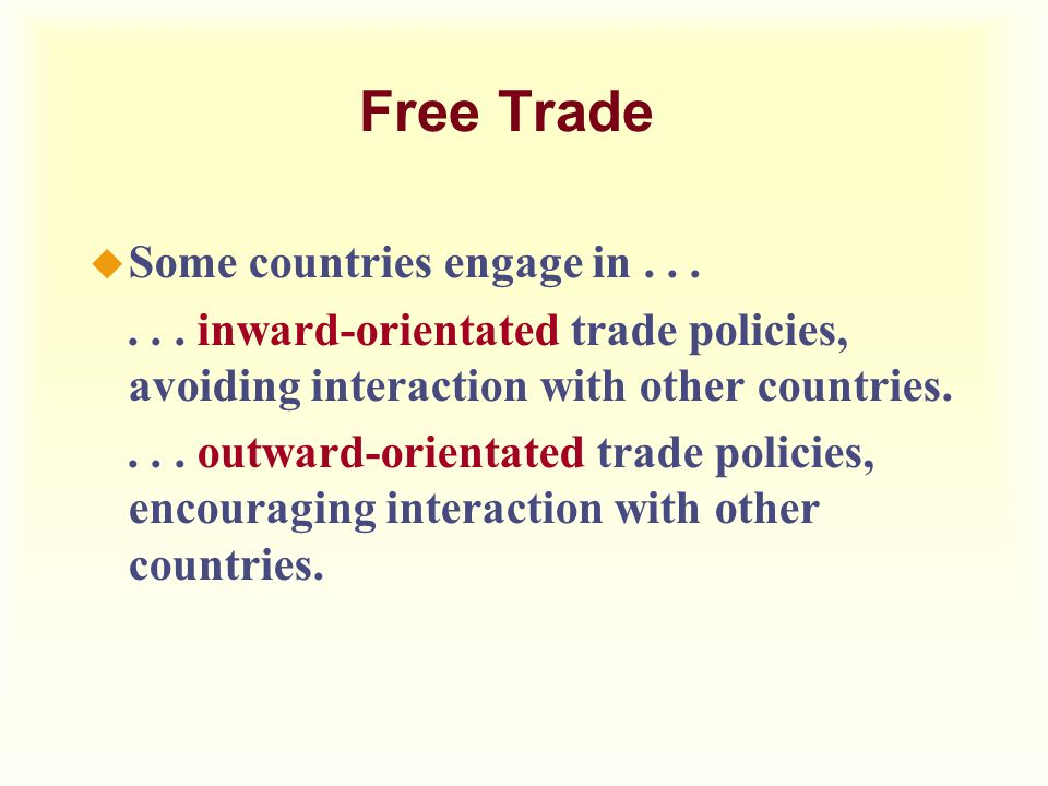 Free Trade Some countries engage in . . .