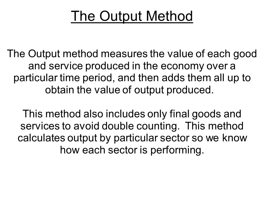 The Output Method