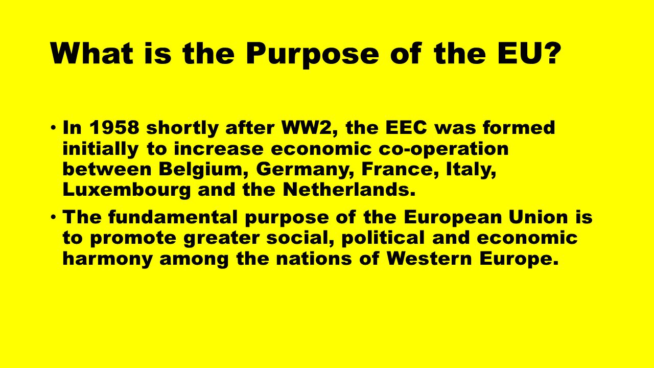the true purpose of the european union True bible teaching - what the bible really says about god and his purpose   that bible students have long expected britain to leave the european union, and .