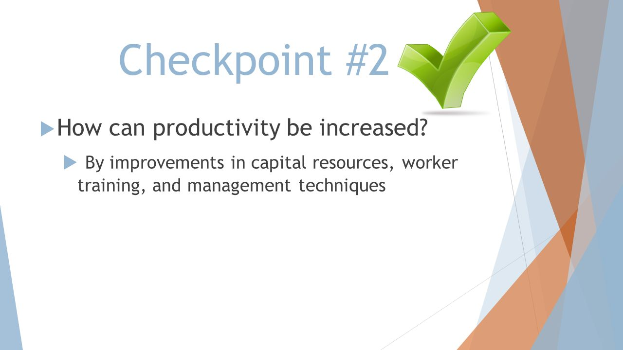 Checkpoint #2 How can productivity be increased