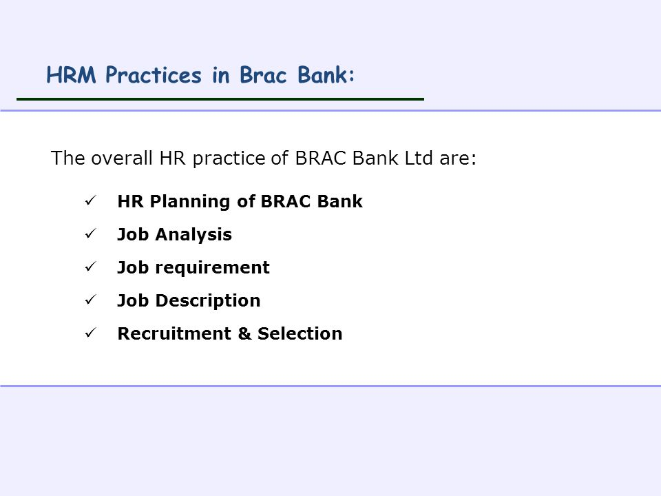 training and development of brac bank A study on training and development in public sector banks  kavita rani, research scholar, kurukshetra university,  training and development is very important component in  national bank located in urban area of kurukshetra.