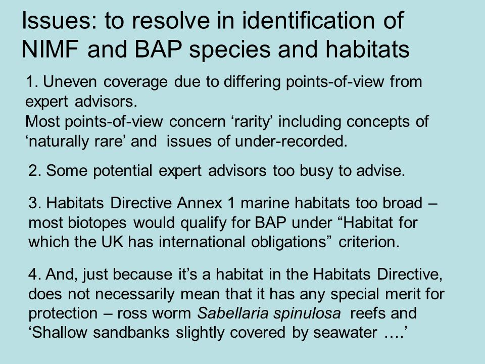 Issues: to resolve in identification of NIMF and BAP species and habitats