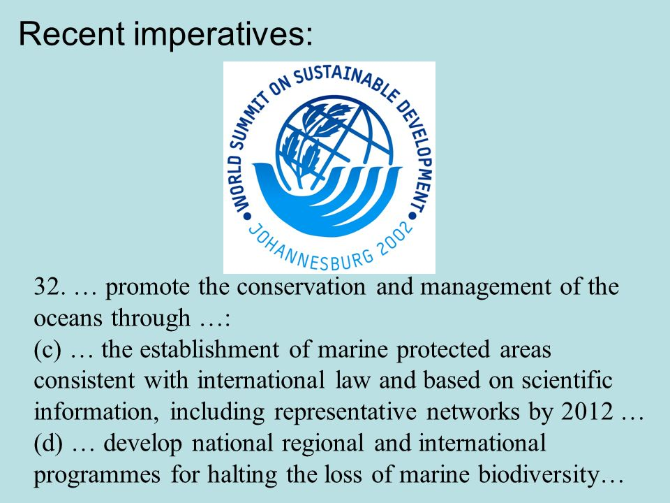 Recent imperatives: 32. … promote the conservation and management of the oceans through …: