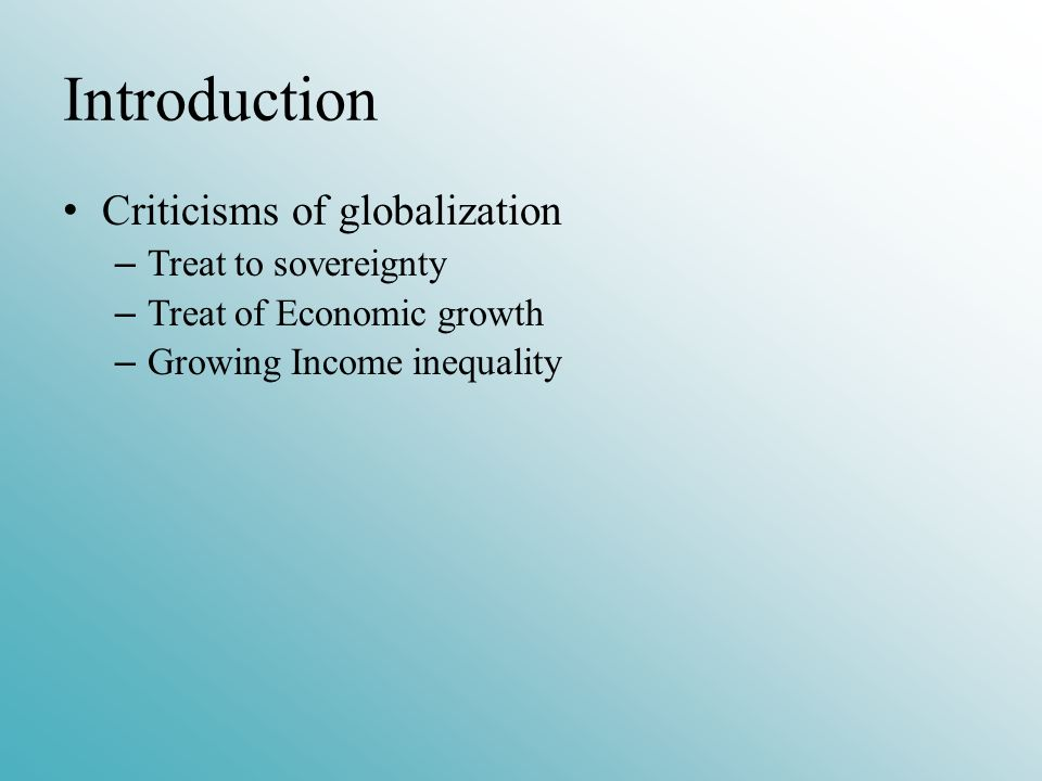 effects of globalization on the sovereignty This range of views primarily stem from differing beliefs regarding the impact of globalization and of globalization's effects state-sovereignty.