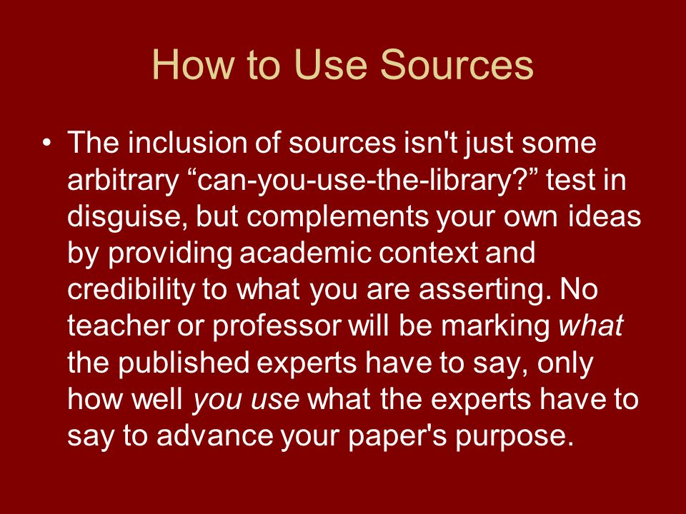 use of sources in essay Describes how to use secondary sources correctly in research  how can  teachers know if an essay comes from an internet site or paper mill.
