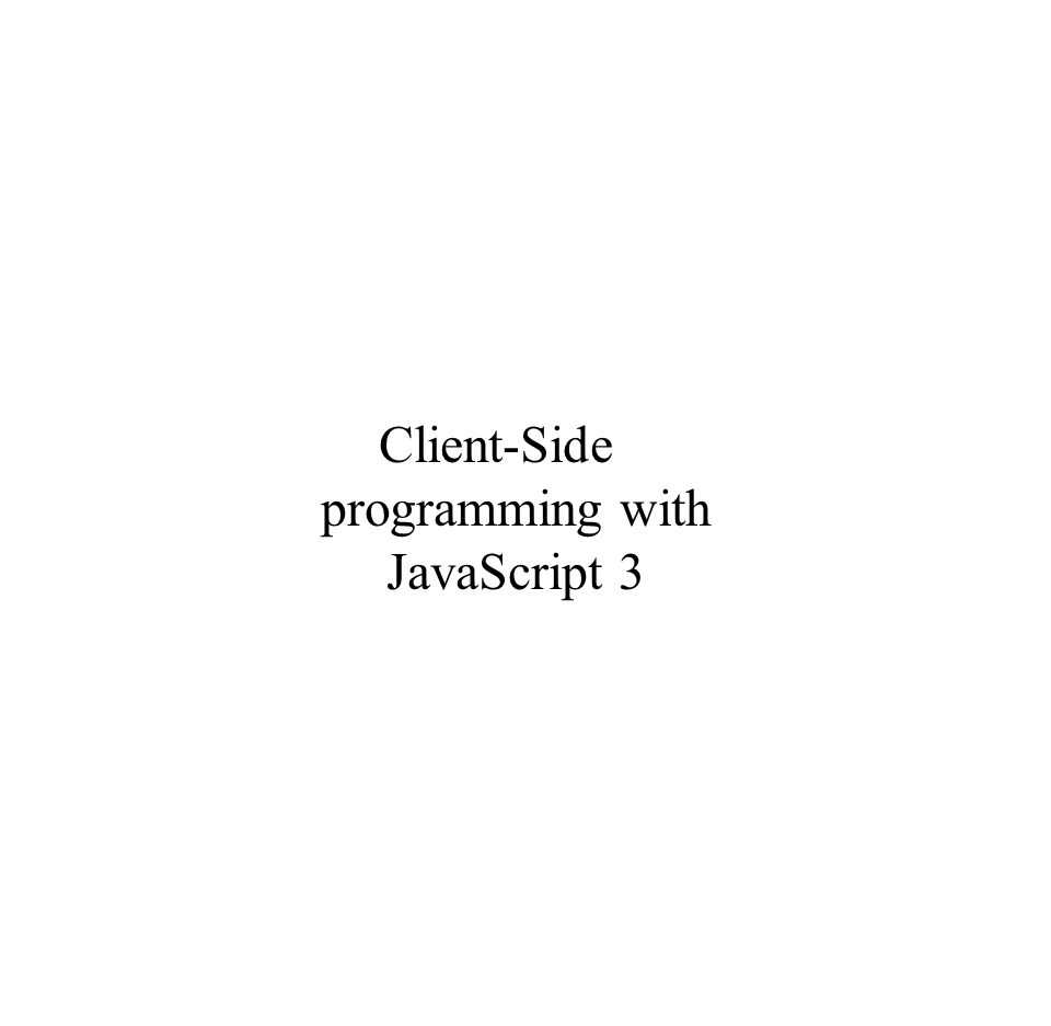 Client-Side programming with JavaScript 3