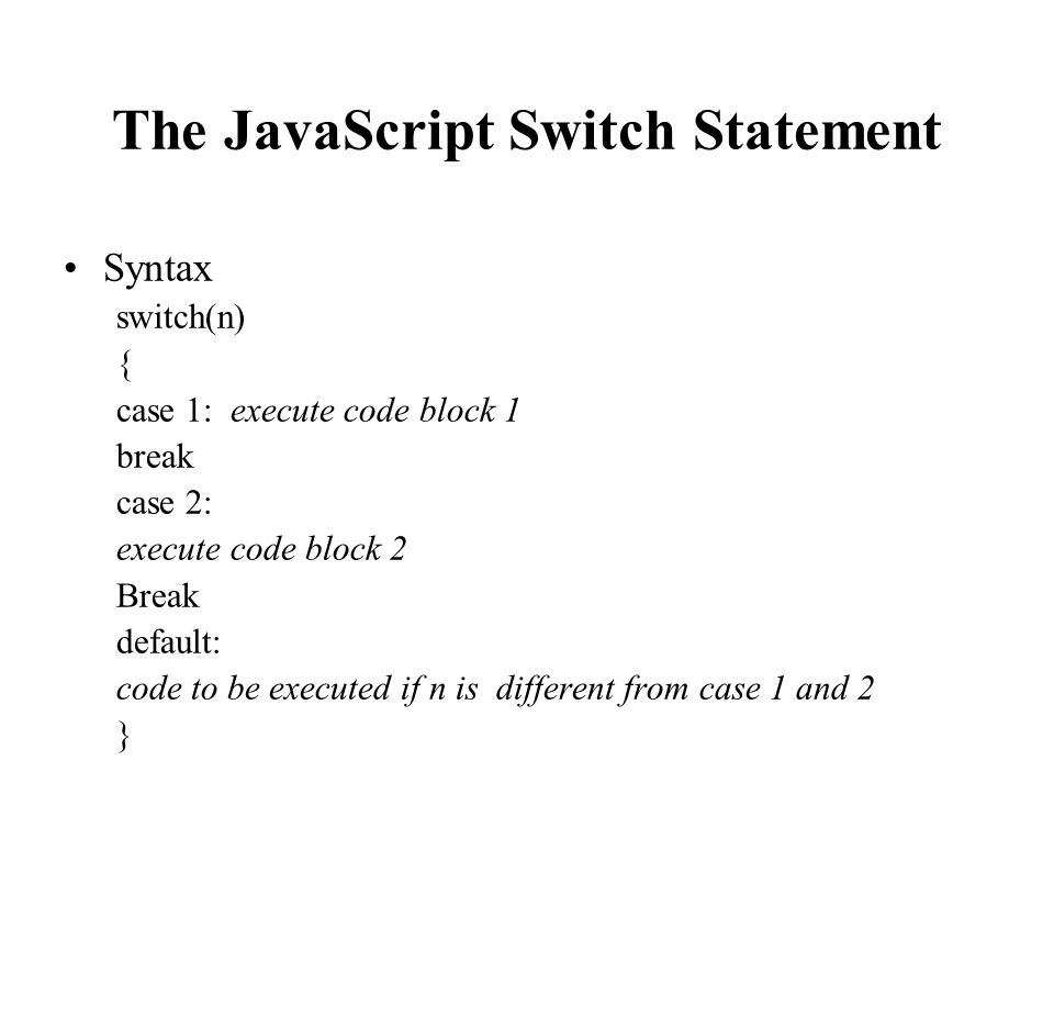 The JavaScript Switch Statement