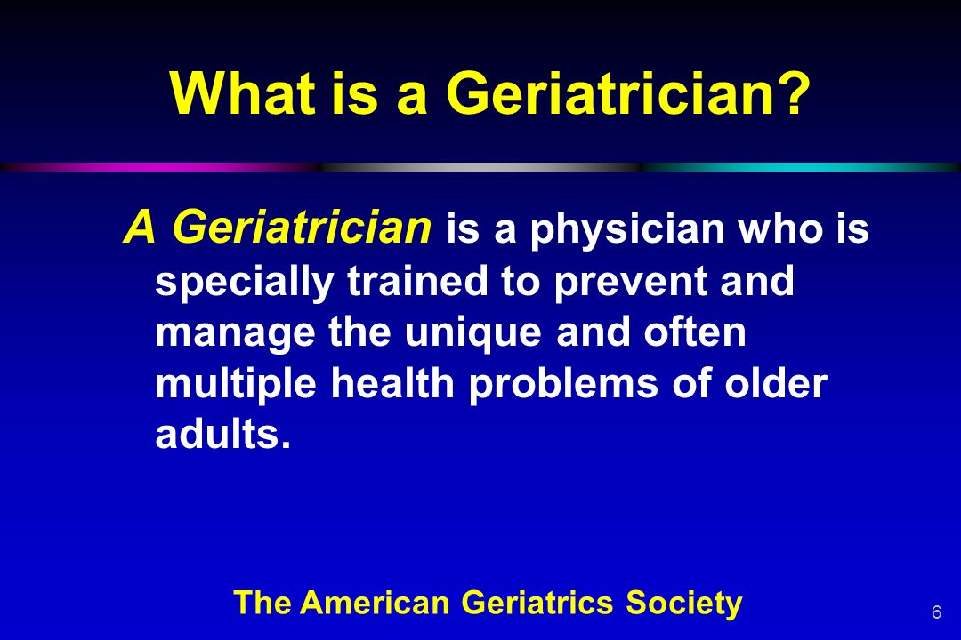 elderly gerontology and american geriatrics society Geriatrics or geriatric medicine is a specialty that focuses on health care of elderly people  it aims to promote health by preventing and treating diseases and.