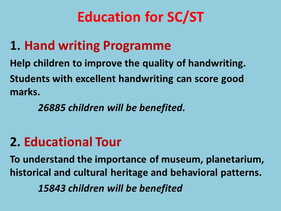 Education for SC/ST Hand writing Programme 2. Educational Tour