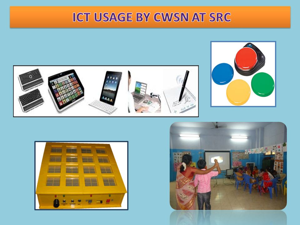 ICT USAGE BY CWSN AT SRC