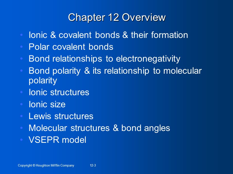 Chapter 12 Overview Ionic & covalent bonds & their formation